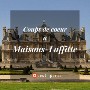 Adresses Coups de coeur Maisons Laffitte