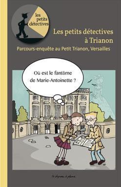 Versailles - Les petits détectives au Trianon