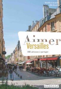 Aimer Versailles - 200 adresses - Ouest de Paris