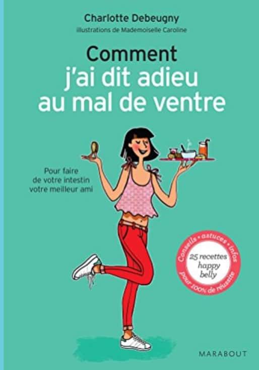 J'ai dit adieu au mal de ventre Charlotte de Beugny - Edition Marabout