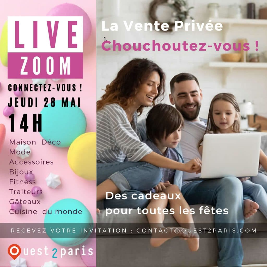 Live Zoom Vente Privée  Chouchoutez vous 2020 Ouest de Paris