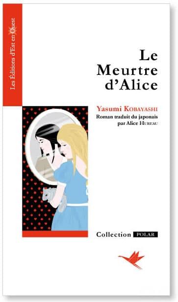 Editions de l'Est en Ouest - Le Meutre d'Alice