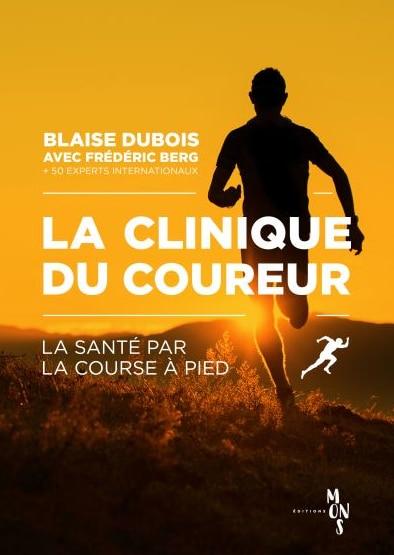 La clinique du coureur Blaise Dubois Frédéric Berg